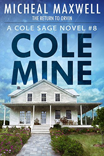 Cole Mine - The Return to Orvin: Cole Sage Mystery #8 (A Cole Sage Mystery  )