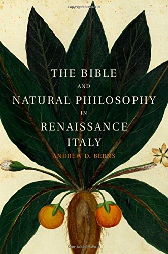 The Bible and Natural Philosophy in Renaissance Italy: Jewish and Christian Physicians in Search of Truth