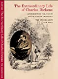 The Extraordinary Life of Charles Dickens, Crawford, R. J. and Crawford, B. J., 0910672628
