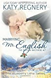 Marrying Mr. English: The English Brothers #7 (The Blueberry Lane Series)