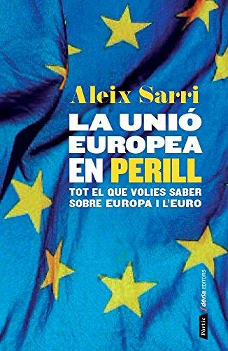Descargar Libro La Unió Europea En Perill Aleix Sarri I Camargo