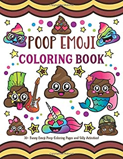 poop emoji coloring book 30 funny emoji poop coloring pages and silly activities