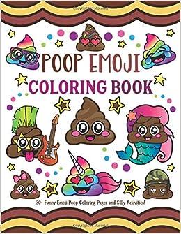 Poop Emoji Coloring Book 30 Funny Emoji Poop Coloring Pages And