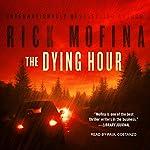 The Dying Hour: Jason Wade, Book 1 | Rick Mofina
