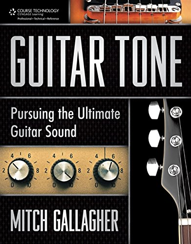Guitar Tone: Pursuing the Ultima...