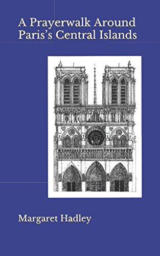 A Prayerwalk Around Paris's Central Islands ebook