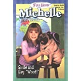 Smile and Say Woof! (Full House Michelle) by Full House Michelle (2000-09-01)