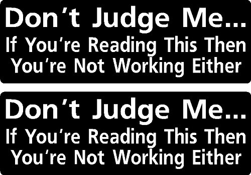 2 | don't judge me... if you're reading this then you're not working either, I Make Decals™,funny, humor, Hard Hat, lunch box, tool box, Helmet Stickers 1' x 3'