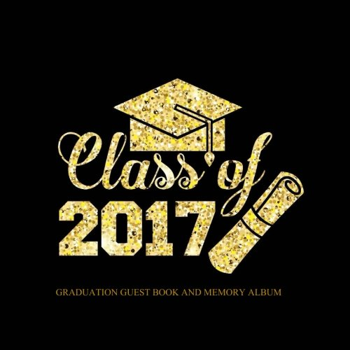 Class Of 2017 Graduation Guest Book And Memory Album Class Of 2017 Graduation Scrapbook High School Graduation Scrapbook Photo Book Graduation Gifts D Decorations In All Dep Party Supplies 2017