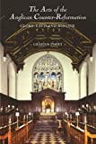 img - for The Arts of the Anglican Counter-Reformation: Glory, Laud and Honour by Graham Parry (2006-06-15) book / textbook / text book