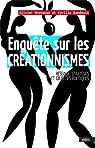 Enquête sur les créationnismes - réseaux, stratégies et objectifs politiques par Brosseau
