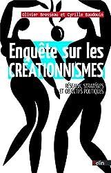Enquête sur les créationnismes - réseaux, stratégies et objectifs politiques