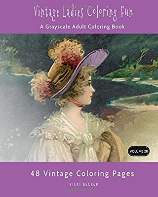 vintage ladies coloring fun a grayscale adult coloring book grayscale coloring books volume 20