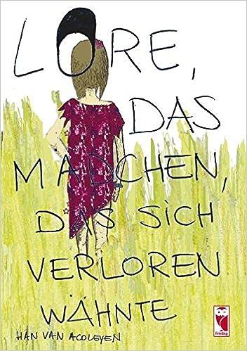 Lore Das Madchen Das Sich Verloren Wahnte Illustrierte
