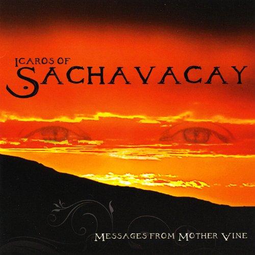 Icaros of Sachavacay
