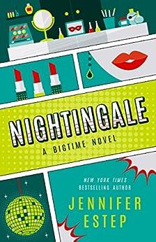 Nightingale (The Bigtime series Book 4) by [Estep, Jennifer]
