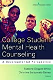 College Student Mental Health Counseling: A Developmental Approach