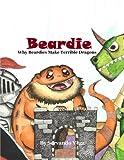 Beardie (Why Beardies MakeTerrible Dragons)