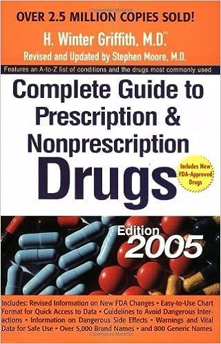 Book Complete Guide to Prescription and Non-Prescription Drugs 2005 (Complete Guide to Prescription & Non-Prescription Drugs) by H. Winter Griffith (2005-02-26)