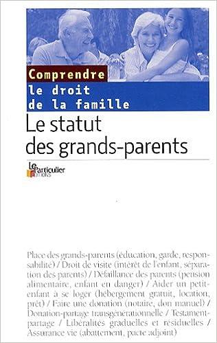 Amazon Fr Le Statut Des Grands Parents Le Particulier Livres
