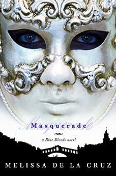 Masquerade: A Blue Bloods Novel by [de la Cruz, Melissa]