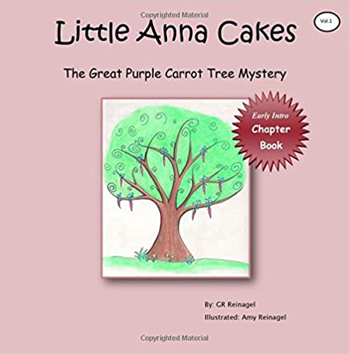 Little Anna Cakes: The Great Purple Carrot Tree Mystery (Little Big Anna Cakes Chronicles) (Volume 1)