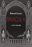 Edward Gorey's Dracula: A Toy Theatre: Die Cut, Scored and Perforated Foldups and Foldouts