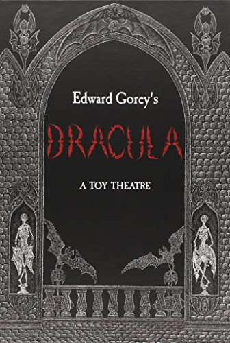 (Edward Gorey's Dracula: A Toy Theatre: Die Cut, Scored and Perforated Foldups and Foldouts )
