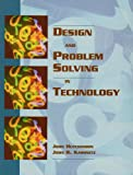 Design and Problem Solving in Technology, John Hutchinson and John R. Karsnitz, 0827352441