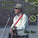 Money Talks Too Much by Byer, Allan (2005-11-08)