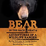 Bear in the Back Seat: Adventures of a Wildlife Ranger in the Great Smoky Mountains National Park - Volume 1 | Kim DeLozier,Carolyn Jourdan