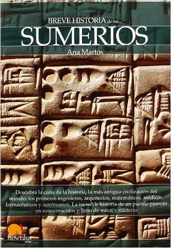 Breve historia de los sumerios: Amazon.es: Martos Rubio, Ana: Libros