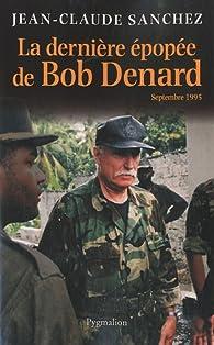 La dernière épopée de Bob Denard par Jean-Claude Sanchez
