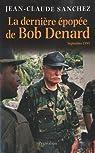 La dernière épopée de Bob Denard par Sanchez