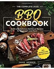 The Complete BBQ Cookbook #2020: Quick and Delicious Barbecue Recipes for Beginners and Pro's incl. Desserts, Dips and Side Dishes