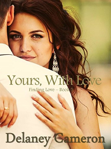 Yours, With Love: A Sweet Contemporary Romance (Finding Love Book 5)