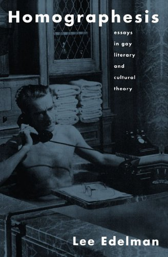 [B.e.s.t] Homographesis: Essays in Gay Literary and Cultural Theory [K.I.N.D.L.E]
