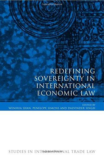 Redefining Sovereignty In International Economic Law (Studies In International Trade Law)