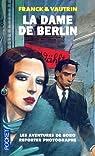 Les Aventures de Boro, reporter photographe : La Dame de Berlin par Vautrin