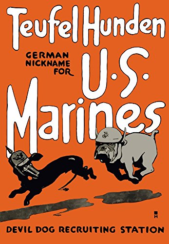 German Vintage Poster - Vintage World War One poster of a Marine Corps bulldog chasing a German dachshund It reads Teufel Hunden German Nickname For US Marines Devil Dog Recruiting Station Poster Print (11 x 17)