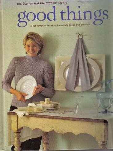 Good things: The best of Martha Stewart living