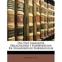 Om Den Saakaldte Delagtighed I Forbrydelser: En Strafferetlig Underssgelse (Norwegian Edition)