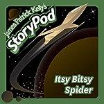 Itsy Bitsy Spider | James Patrick Kelly