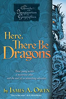 Here, There Be Dragons (Chronicles of the Imaginarium Geographica, The Book 1) by [Owen, James A.]