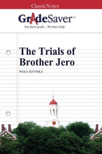 GradeSaver (TM) ClassicNotes: The Trials of Brother Jero (The Trials Of Brother Jero By Wole Soyinka)
