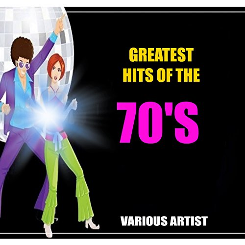 Greatest Hits of the 70's (The Best Of 70)