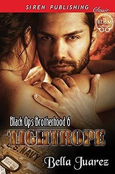 Tightrope [Black Ops Brotherhood 6] (Siren Publishing Classic) by [Juarez, Bella]