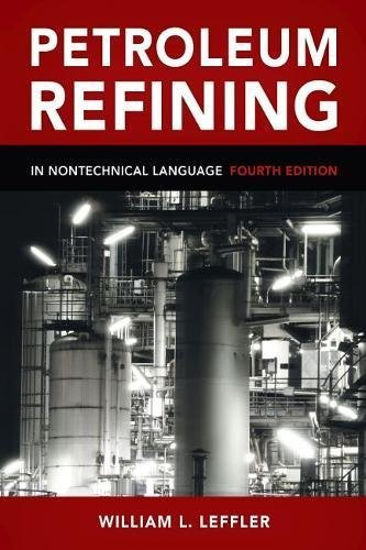 - PETROLEUM REFINING IN NON-TECHNICAL LANGUAGE Fourth 4th Edition