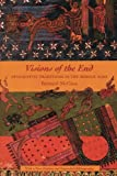 Visions of the End: Apocalyptic Traditions in the Middle Ages (Records of Civilization: Sources and Studies)