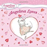 Angelina Loves..., Katharine Holabird, 0448442701